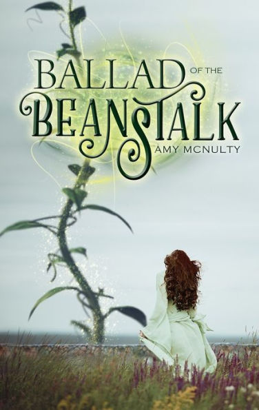 Ballad of the Beanstalk [Amy McNulty]